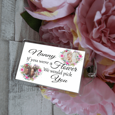 Personalised Nanny If You Were A Flower We Would Pick You Keyring