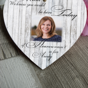 Personalised We Know You Would Be Here Today Wooden Hanging Heart