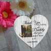 Personalised Daddy You Didn't Have To Be Wooden Hanging Heart