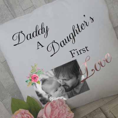 Personalised daddy a daughters first love cushion with rose gold vinyl