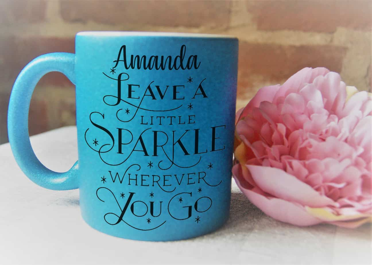 You Leave A Little Sparkle Wherever You Go White Ceramic Coffee Mug//Tea Cup In