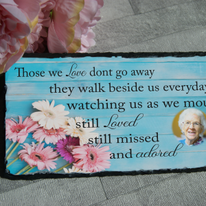 Personalised those we love don't go away slate