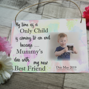 Personalised my time as an only child is coming to an end hanging sign