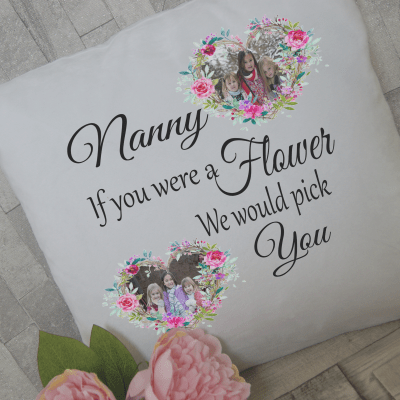 Personalised if you were a flower we would pick you cushion