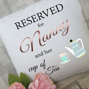 Personalised reservered for nanny and her cup of tea cushion with rose gold vinyl