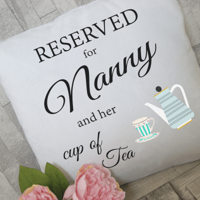 Personalised reserved for nanny and her cup of tea cushion
