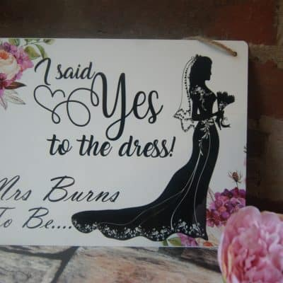 Personalised Yes To The Dress Hanging Sign