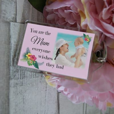 Personalised You Are The Mum Everyone Wishes They Had Keyring