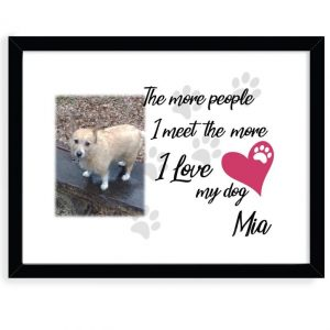 Personalised The More People I Meet The More I Love My Dog Design