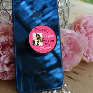 Personalised First My Mum Forever My Friend Phone Case Pop Socket
