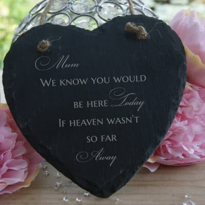 Personalised We Know You Would Be Here Today Slate Hanging Heart