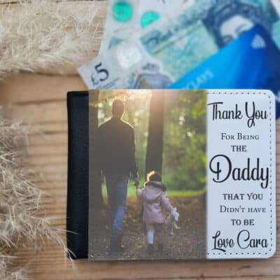 Personalised Daddy You Didn't Have To Be Wallet