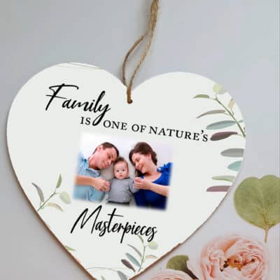Personalised Family Is One Of Nature's Masterpieces Wooden Hanging Heart